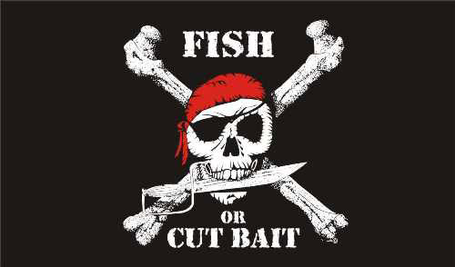Fish or Cut Bait Pirate Flag Only a Few Left