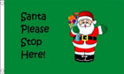 2ft by 3ft Santa Please Stop Here Flag Design A Special Offer