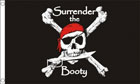 Surrender The Booty Pirate Flag Special Offer